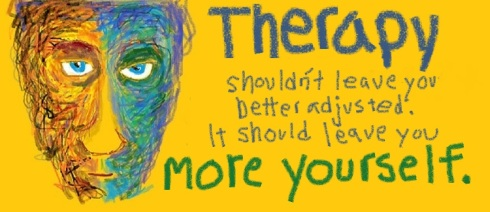 Therapy should not leave you better adjusted.