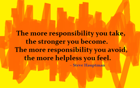 (6-20-14 TW) The more responsibility you take...